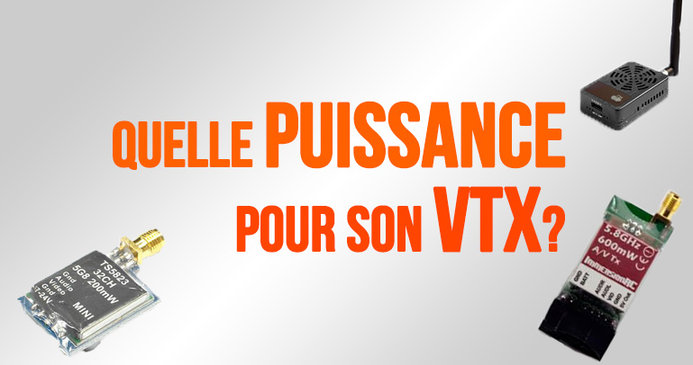 Quelle puissance pour VTX