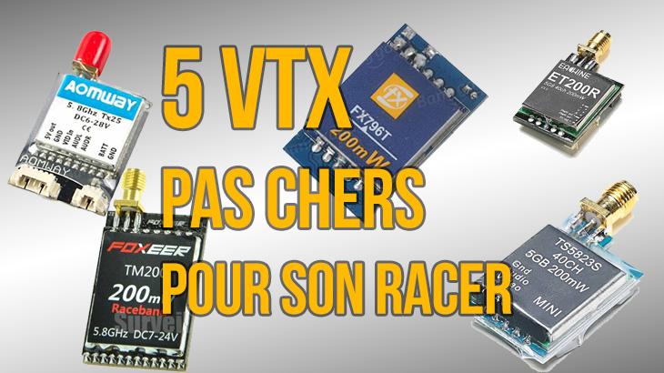5 VTX Pas chers